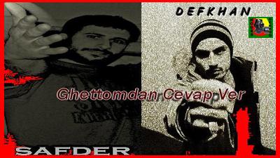 Safder Feat Defkhan - Ghettomdan Cevap Ver