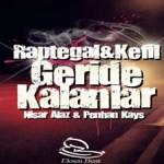 Raptegal & Kefil - Geride Kalanlar