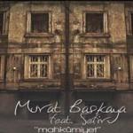 Murat Başkaya ft Sefir - Mahkumiyet