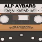 Alp Aybars - Başa Sararlar