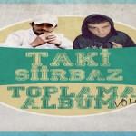 Taki ft Şiirbaz - Toplama Albüm Vol. 1